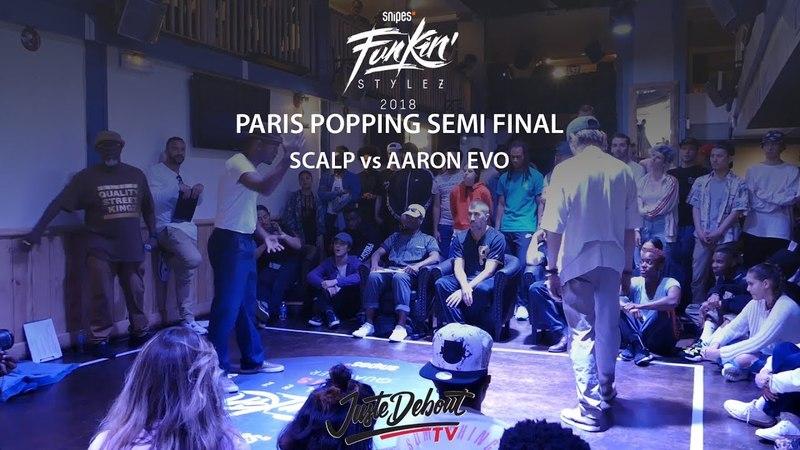 Funkin Stylez Paris preselections - Popping semi final Scalp vs Aaron Evo