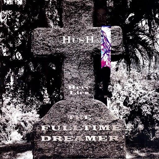 Hush альбом The Full Time Dreamer