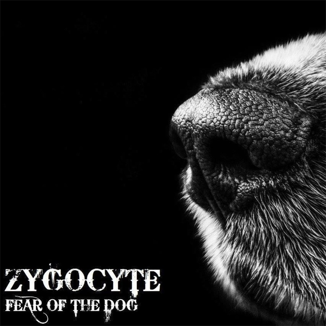 Zygocyte - Fear of the Doggo (2017)
