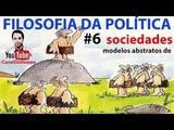 Comunismo, socialismo e o livre mercado, Modelos de sociedades. FILOSOFIA DA POLÍTICA ep-06