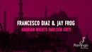 Francesco Diaz Jay Frog Arabian Nights Melsen Edit Flamingo Recordings
