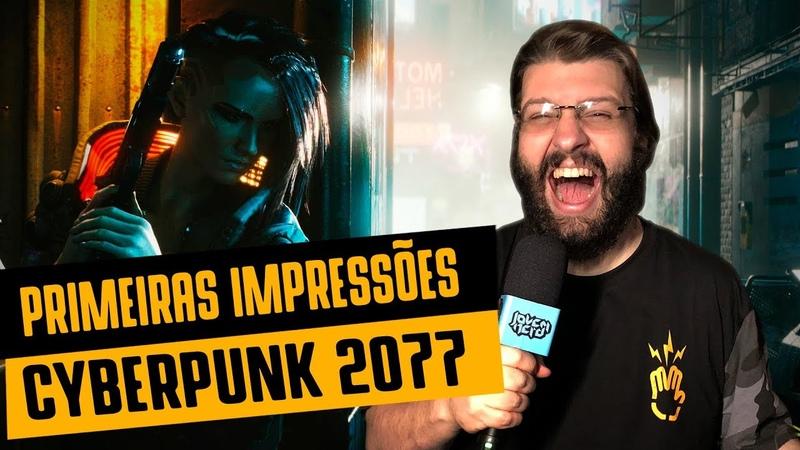 CYBERPUNK 2077 | Vimos 1 hora de gameplay e contamos tudo!