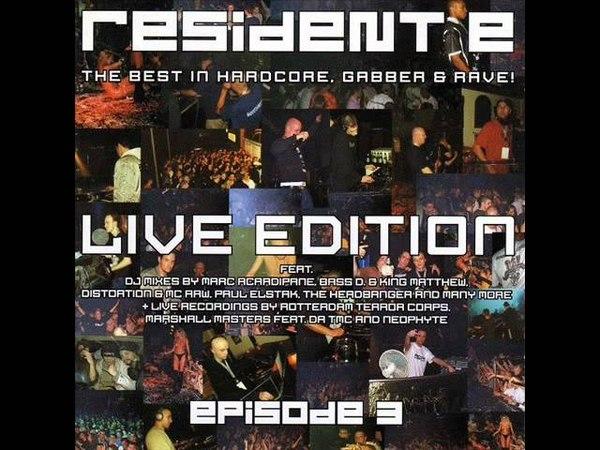 Resident E 3 - Live Edition - CD 1 - Full 6950 Min (Hardcore Gabber Dutch Gabba Rave Darkcore 2001)