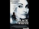 Черное и белое _ Black and White (1999)