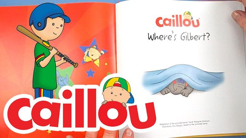 Caillou Books: Where's Gilbert?