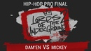 Dam'en VS Mickey Hip Hop PRO FINAL LORDS OF THE UNDERGROUND 2