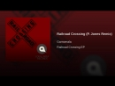 4 120 00 G garnomala ★ railroad crossing ★ p jones remix