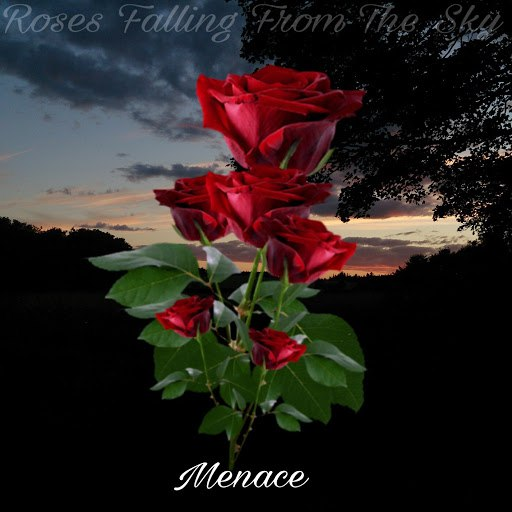 Menace альбом Roses Falling From The Sky