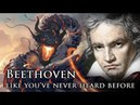 Beethoven Like You've Never Heard Before