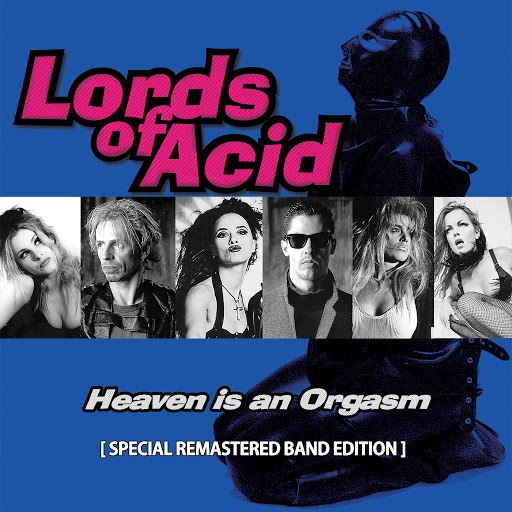 Lords of Acid альбом Heaven Is an Orgasm (Special Remastered Band Edition)