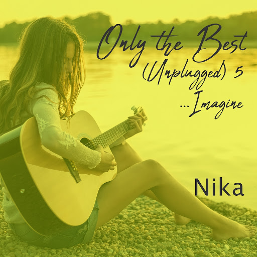 Nika альбом Only the Best (Unplugged), Vol. 5 [...Imagine]