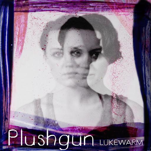 Plushgun альбом Lukewarm