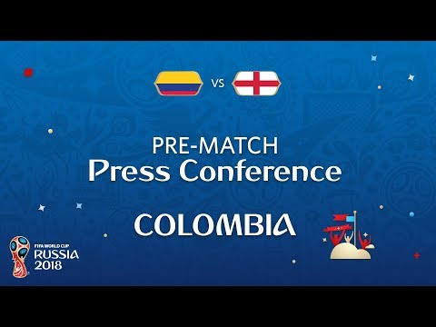 2018 FIFA World Cup Russia™ - COL vs ENG - Colombia Pre-Match Press Conference