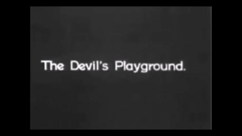 The devil`s Playground