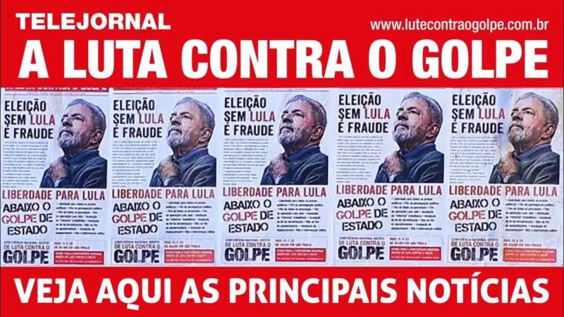 Telejornal dos comitês de luta contra o golpe - Organizar grande ato no dia do julgamento de Lula