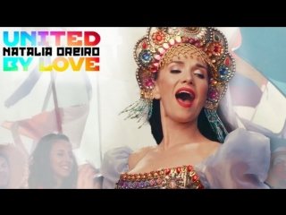 Наталия Орейро \ Natalia Oreiro - United by love (Объединённые любовью)» (Rusia 2018) [Video Oficial]Официальный клип