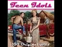 Various Artists Teen Idols 100 Hits from the 50s 60s AudioSonic Music Full Album