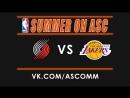 NBA Summer | Trail Blazers VS Lakers
