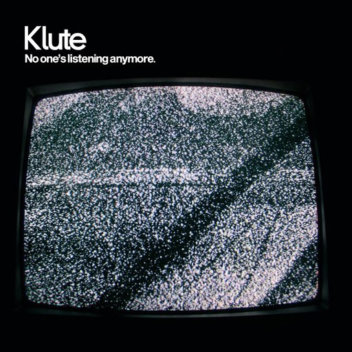 Klute альбом No One's Listening Anymore