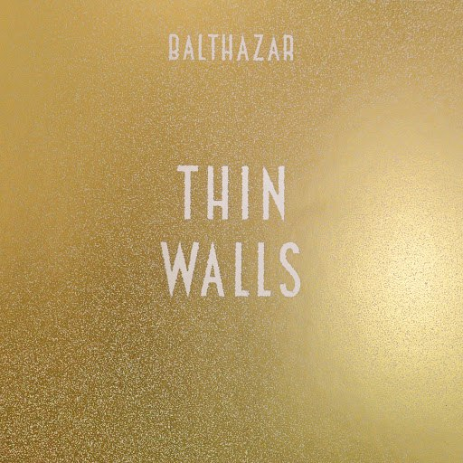 Balthazar альбом Thin Walls (Bonus Tracks)