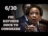 6/30 FBI REFUSES TO HAND OVER DOCS ON CLINTON EMAIL INVESTIGATION