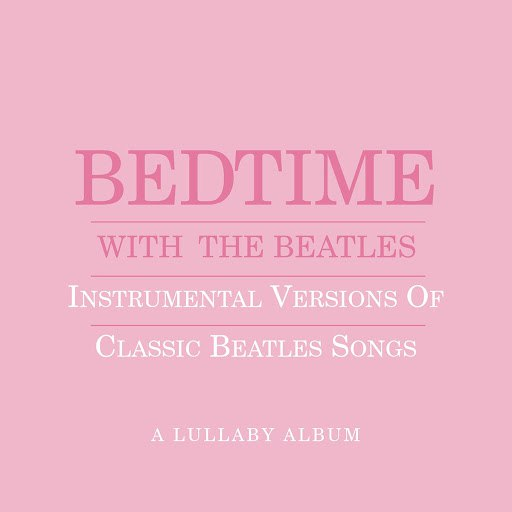 Jason Falkner альбом Bedtime With The Beatles - Instrumental Versions Of Classic Beatles Songs