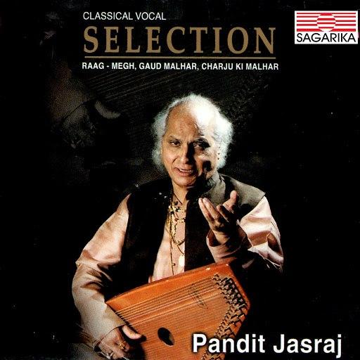 Pandit Jasraj альбом Selection - Pandit Jasraj - Raga Megh, Gaud Malhar, Charju Ki Malhar