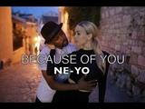 Ne Yo - Because of you - Nina &amp Zerjon