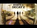 State Of Decay 2 ► Живой трейлер от XBOX ► Русский перевод и озвучка