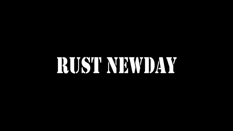 Трейлер Rust NewDay
