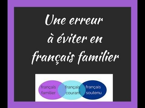 Une erreur à éviter en français familier ( sous-titres en FR)