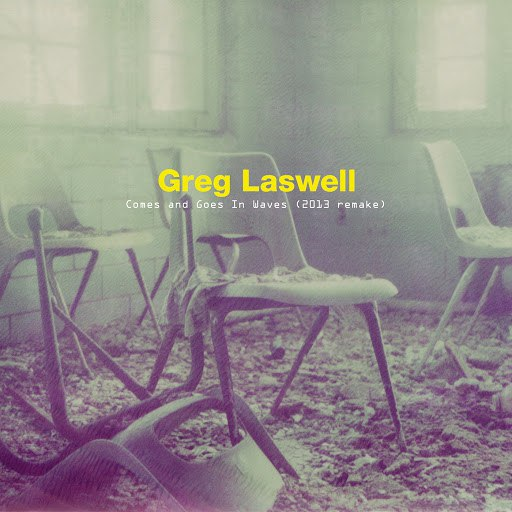Greg Laswell альбом Comes And Goes In Waves (2013 Remake)