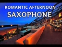 SAX SUMMER COVER ROMANTIC SAXOPHONE LOVE SONGS INSTRUMENTAL HITS SMOOTH JAZZ MUSIC RELAXING