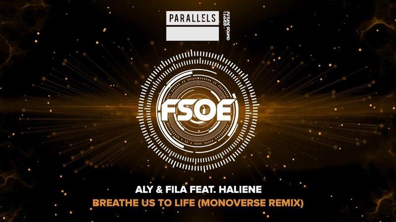 Aly Fila feat. Haliene - Breathe Us To Life (Monoverse Remix)