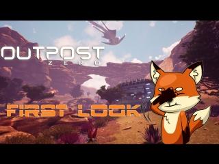 Outpost Zero - Первый взгляд! Выживаю как полный zero... Не путать с Зорро :)