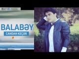 Balabey 2018 Candan Keçer YENI 2018 ILK DEFE bizim kanalda LOGOSUZ.mp4