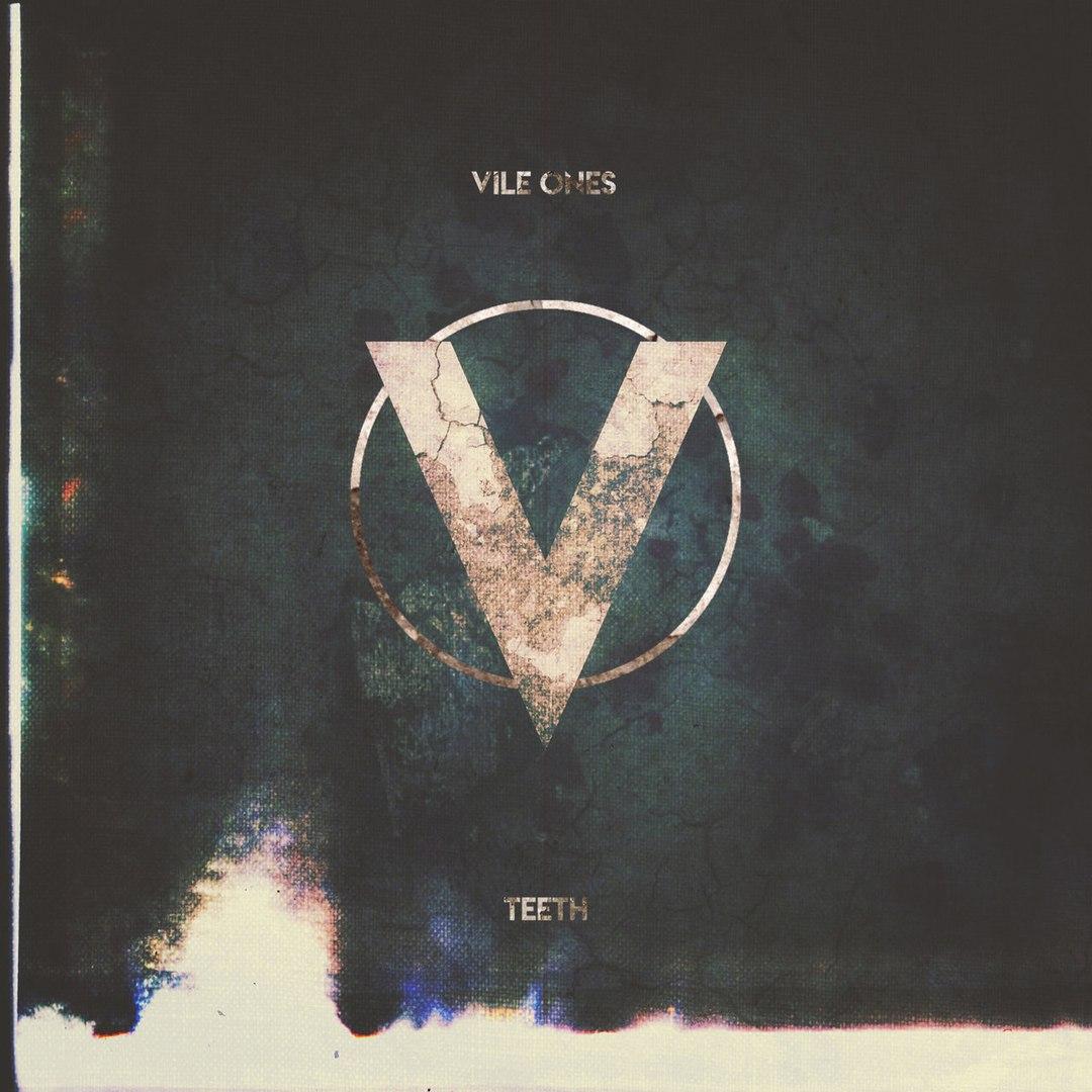 Vile Ones - Teeth [EP] (2018)