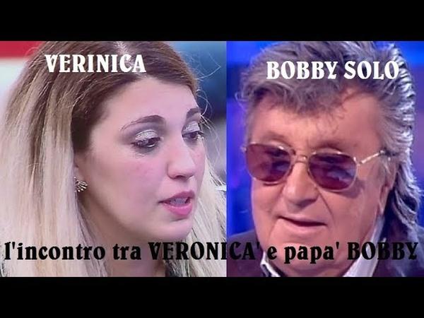 BOBBY SOLO FINALMENTE INCONTRA LA FIGLIA VERONICA.