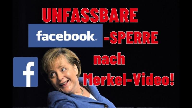 Unfassbare Facebook-Sperre nach Merkel-Video!