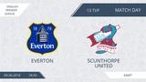 AFL18. England. Premier League. Day 13. Everton - Scunthorpe United