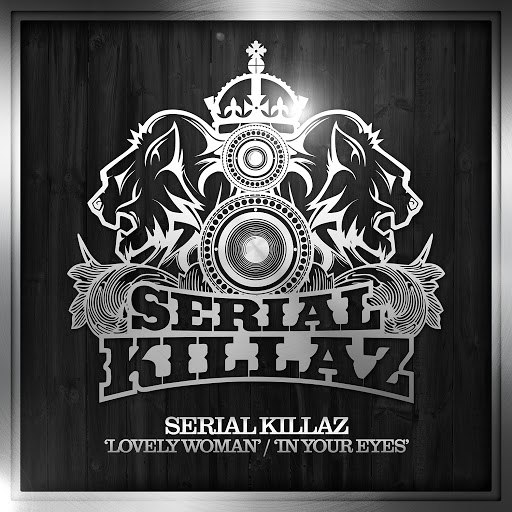 Serial Killaz альбом In Your Eyes / Lovely Woman
