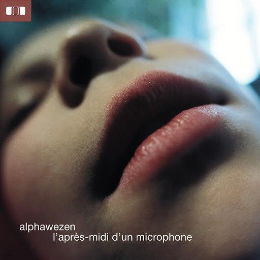Alphawezen альбом L'Après-Midi D'Un Microphone (New Line Edition)