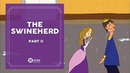 Learn English Listening   English Stories - 78. The Swineherd part 2