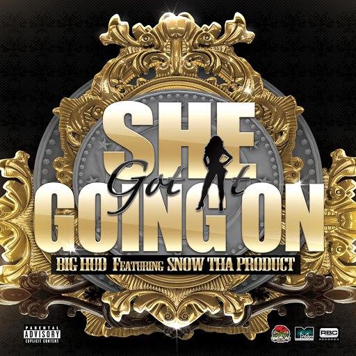 Big Hud альбом She Got It Going On