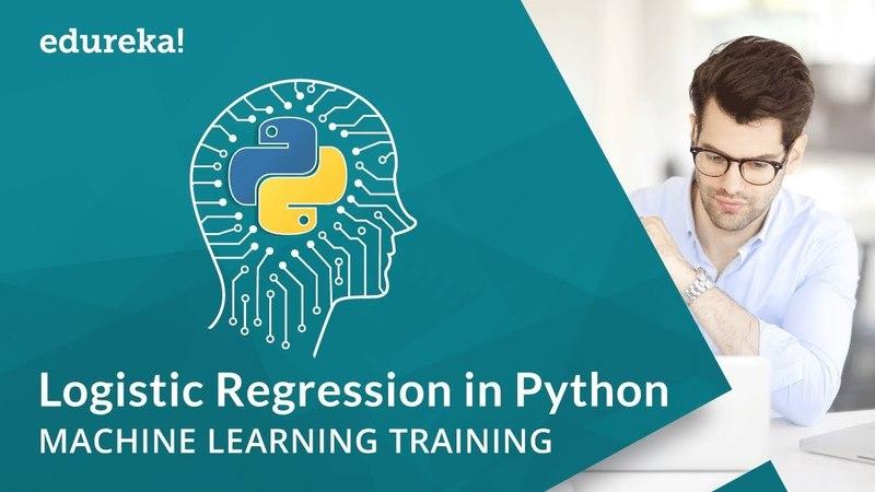 Logistic Regression in Python Logistic Regression Example Machine Learning Algorithms Edureka