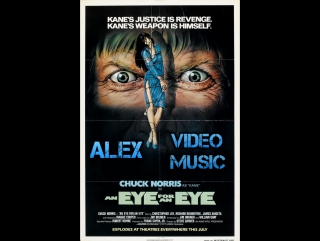 Chuck Norris And An Eye For An Eye [Alex Video Music Tribute To An Eye For An Eye]