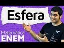 Esfera - Área da Superfície e Volume da Esfera (Fuso, Cunha, Calota) | Matemática do ENEM