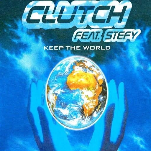 Clutch альбом Keep the World (feat. Stefy)