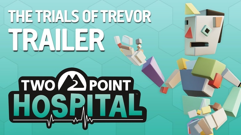 Two Point Hospital - The Trials of Trevor Trailer - Pre-order now! (PEGI)