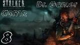 S.T.A.L.K.E.R. Тень Чернобыля #8 Dr. Gamer ASMR